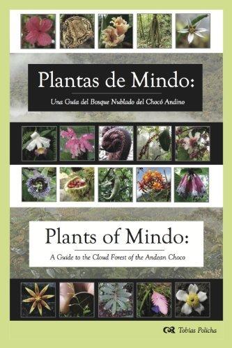 Plantas de Mindo: Una Guía de Bosque Nublado del Chocó Andino : Plants of Mindo: A Guide to the Cloud Forest of the Andean Choco Tobías Policha