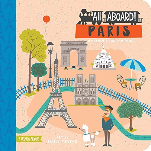All Aboard! Paris: A French Primer Haily Meyers