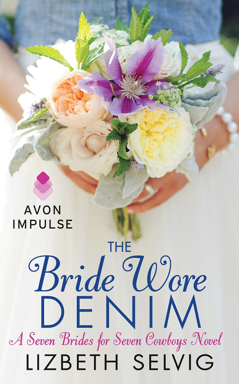 The Bride Wore Denim (Seven Brides for Seven Cowboys, #1)  by  Lizbeth Selvig