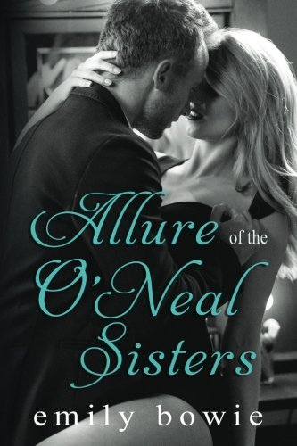 Alure of the ONeal Sisters  by  Emily Bowie