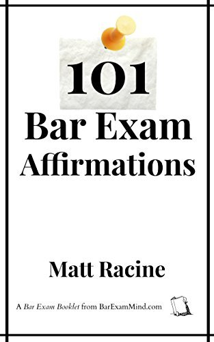 101 Bar Exam Affirmations (Bar Exam Booklets)  by  Matt Racine
