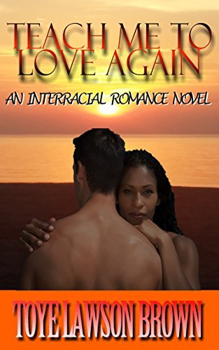 TEACH ME TO LOVE AGAIN (The Lombardi Brothers Book 1) Toye Lawson Brown
