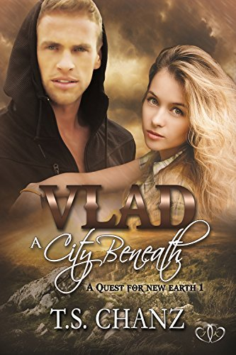 Vlad: A City Beneath (A Quest for New Earth Book 1) T.S. Chanz