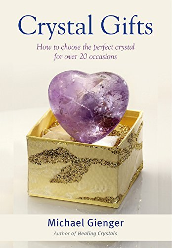 Crystal Gifts: How to choose the perfect crystal for over 20 occasions Michael Gienger