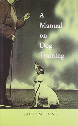 A Manual on Dog Training  by  Gautam Unny