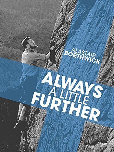 Always a Little Further: A classic tale of camping, hiking and climbing in Scotland in the thirties  by  Alastair Borthwick
