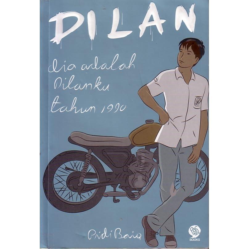 Dilan: Dia Adalah Dilanku Tahun 1990 by Pidi Baiq ...
