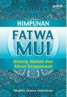 Himpunan Fatwa MUI: Bidang Akidah dan Aliran Keagamaan  by  Majelis Ulama Indonesia