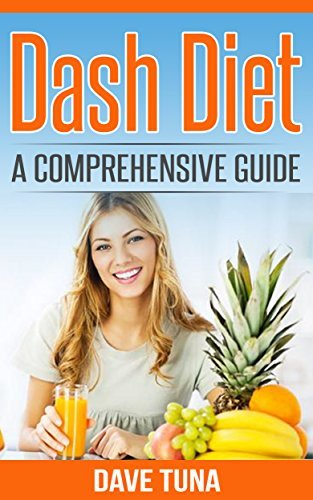 DASH DIET 2015: A Comprehensive Guide. Dave Tuna