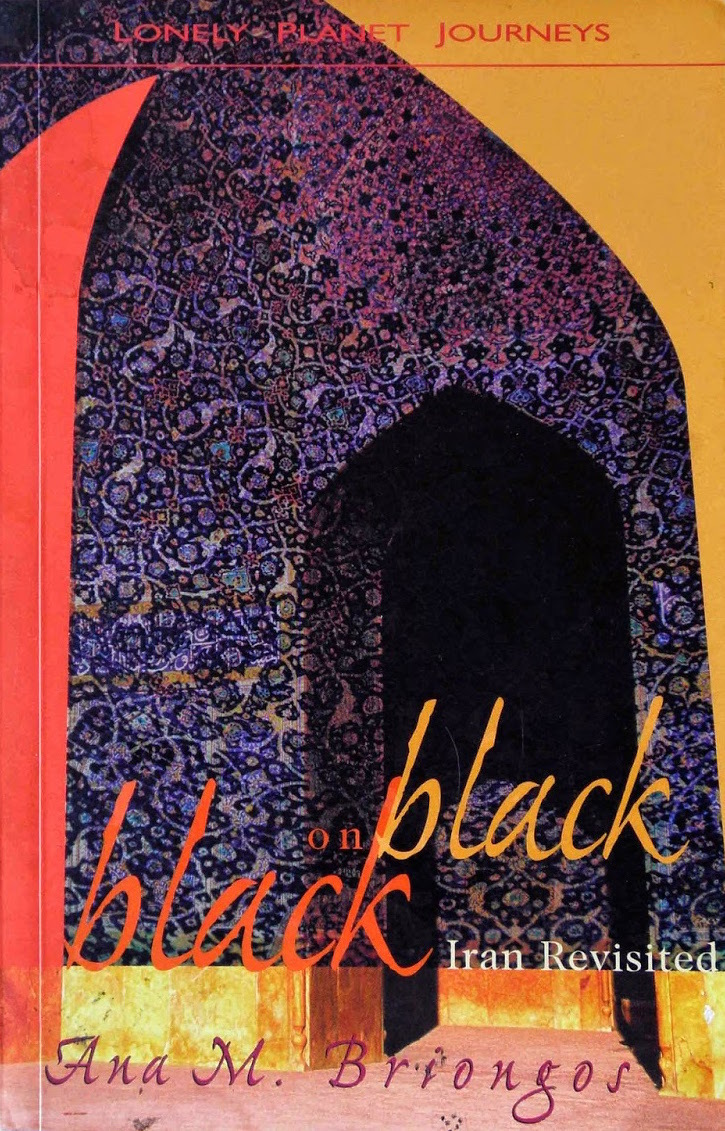 Black on Black: Iran Revisited  by  Ana M. Briongos