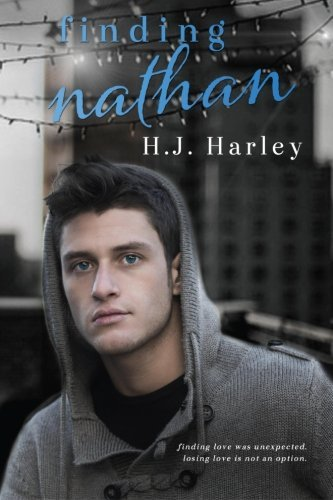 Finding Nathan: Finding Love Was Unexpected. Losing Love Is Not an Option.  by  H.J. Harley