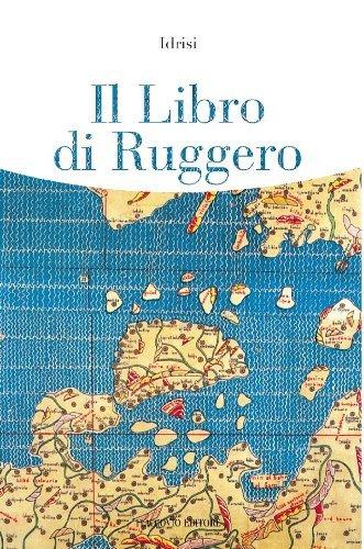 Il Libro di Ruggero: 8 Idrisi