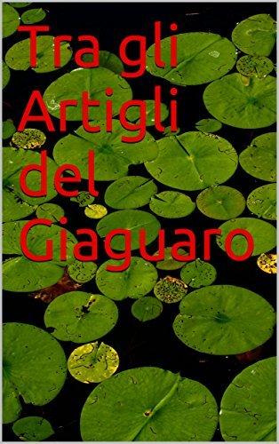 Tra gli Artigli del Giaguaro  by  Isobel Kich