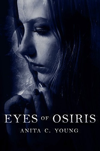 Eyes of Osiris: A Kayara Ingham Novel (Architects of Lore Series Book 1) Anita C. Young