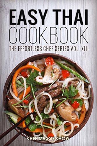 Easy Thai Cookbook (Thai Recipes, Thai Cookbook, Thai Cooking, Thai Cooking Recipes, Easy Thai Cookbook, Easy Thai Recipes, Thai Food 1) Maggie Chow