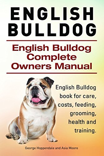 English Bulldog. English Bulldogs book for care, costs, feeding, grooming, training and health. English Bulldog Owners Manual.  by  George Hoppendale