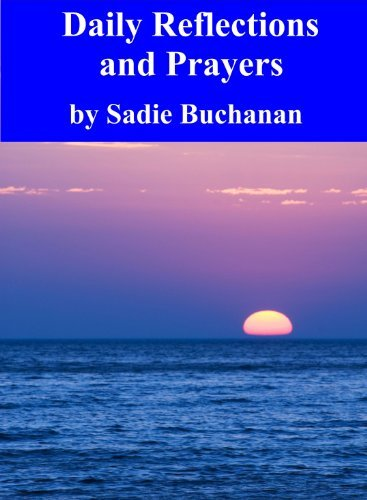 Daily Reflections And Prayers  by  Sadie Buchanan