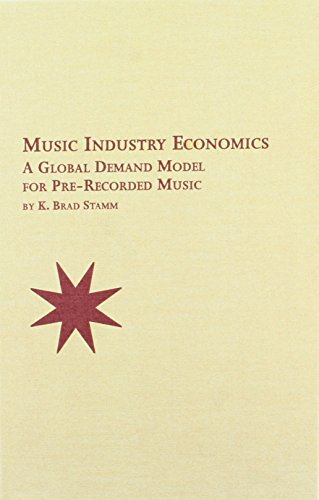 Music Industry Economics: A Global Demand Model for Pre-Recorded Music  by  K. Brad Stamm