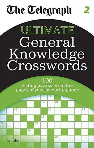 The Telegraph: Ultimate General Knowledge Crosswords 2 (The Telegraph Puzzle Books)  by  THE TELEGRAPH MEDIA GROUP