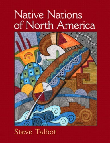 Native Nations of North America: An Indigenous Perspective  by  Steve Talbot