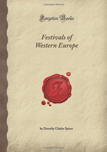 Festivals of Western Europe (Forgotten Books)  by  Dorothy Gladys Spicer