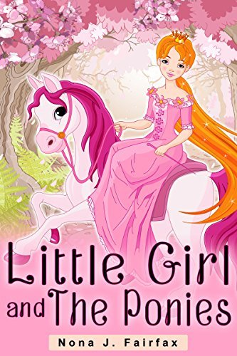 Childrens book : Little Girl and The Ponies - childrens read along books- Daytime Naps and Bedtime Stories: bedtime stories for girls, princess books ... (Little Girl and The Ponies Series 1)  by  Nona J. Fairfax