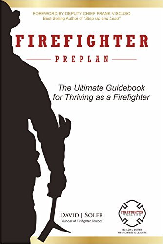 Firefighter Preplan: The Ultimate Guide for Thriving as a Firefighter David J Soler