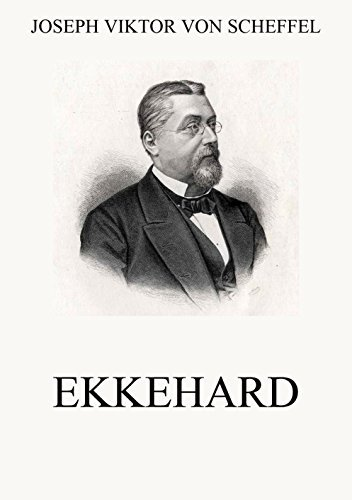 Ekkehard: Vollständige Ausgabe Joseph Viktor von Scheffel