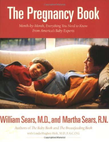 The Pregnancy Book: A Month-By-Month Guide Tag: Everythg. You Need to Know from AmericaS.. William Sears