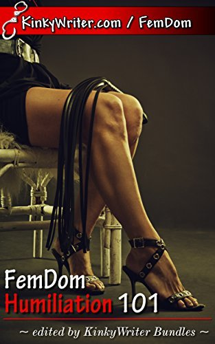 FemDom Humiliation 101  by  KinkyWriter Bundles