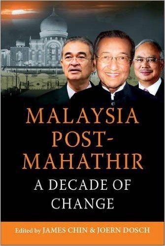Malaysia Post-Mahathir: A Decade of Change James Chin