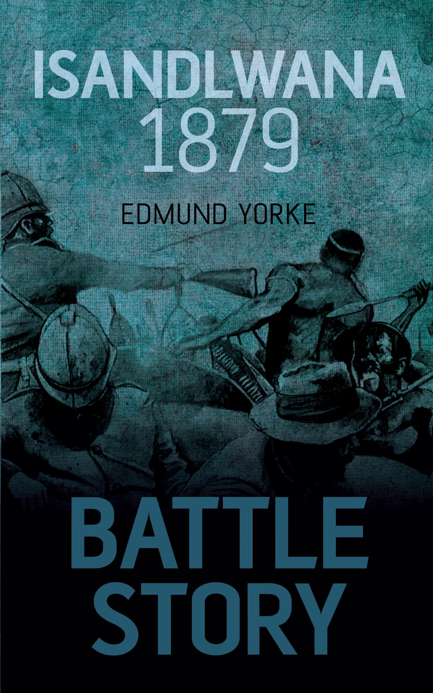 Isandlwana 1879 Edmund Yorke