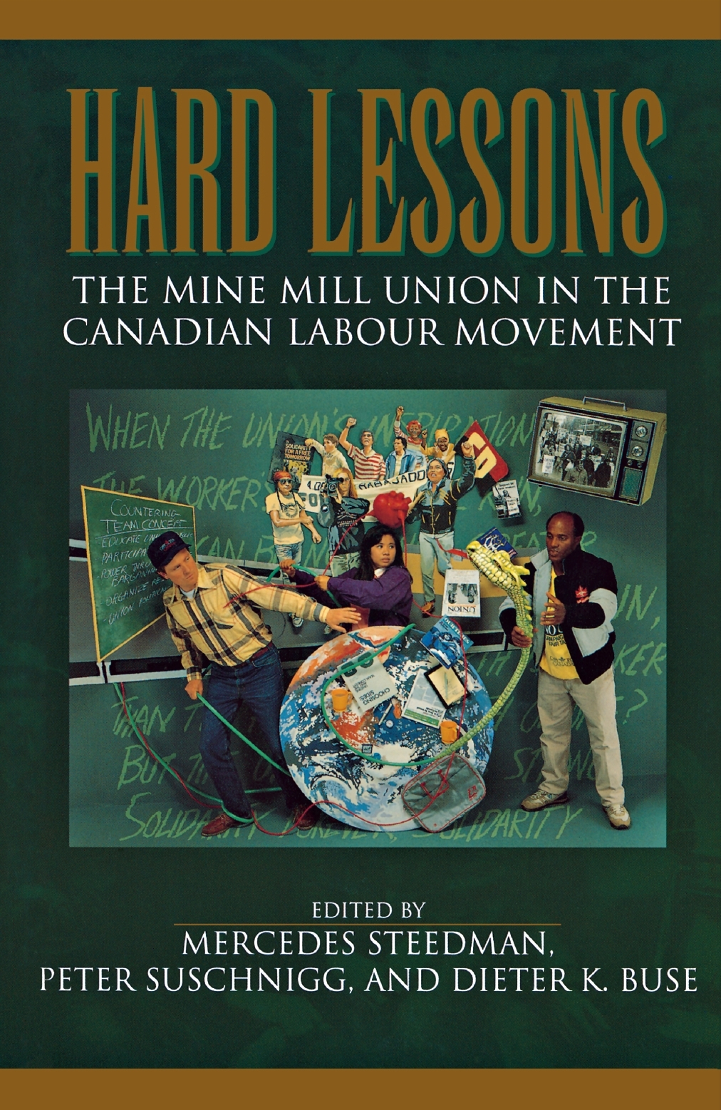 Hard Lessons: The Mine Mill Union in the Canadian Labour Movement  by  Dieter K Buse