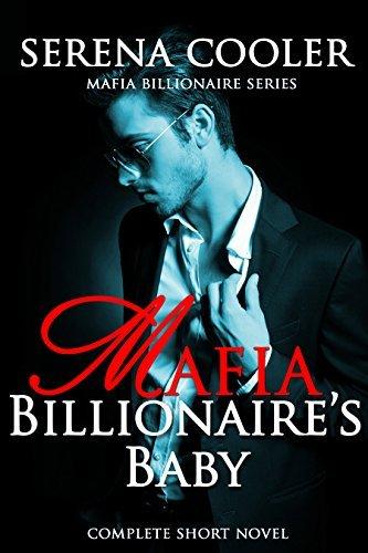 Mafia Billionaires Baby: Complete Short Novel (Mafia Billionaires Novel Series Book 1)  by  Serena Cooler