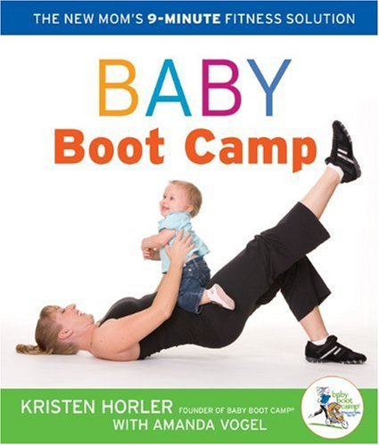 Baby Boot Camp: The New Moms 9-Minute Fitness Solution  by  Baby Boot Camp LLC