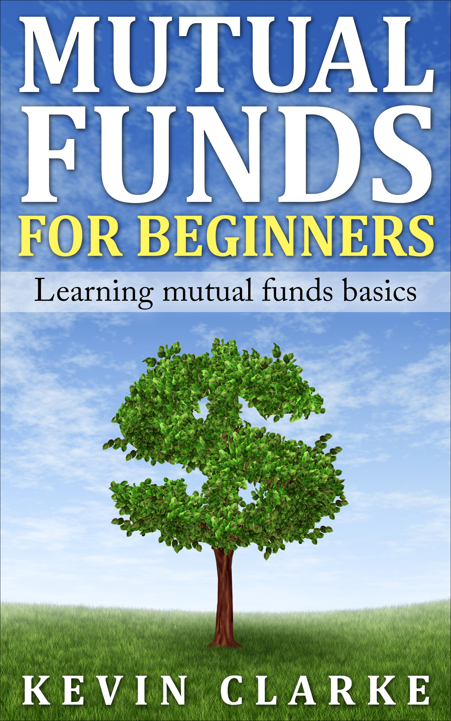 Mutual Funds for Beginners Learning Mutual Funds Basics John Border