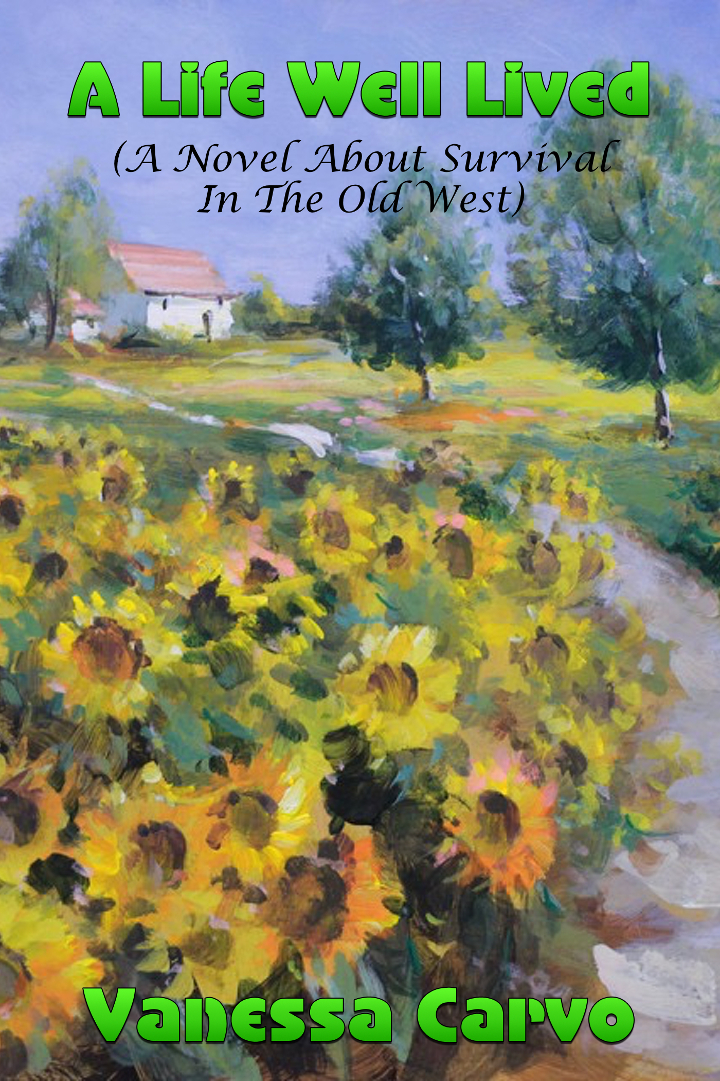 A Life Well Lived (A Novel About Survival In The Old West)  by  Vanessa Carvo
