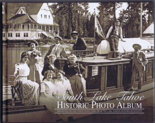 South Lake Tahoe Historic Photo Album  by  Tahoe Daily Tribune