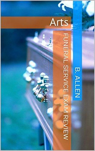 Funeral Service Exam Review: Arts B. Allen