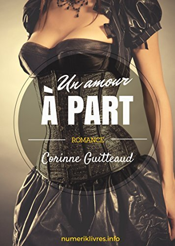 Un amour à part Corinne Guitteaud