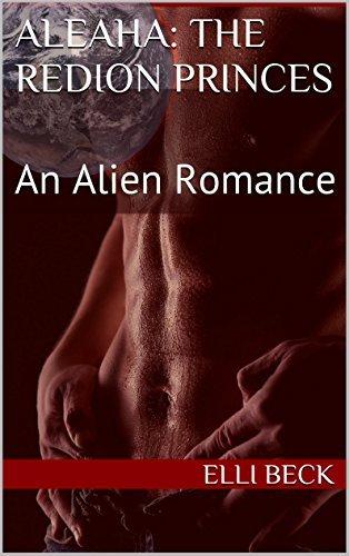 Aleaha: The Redion Princes: An Alien Romance Elli Beck