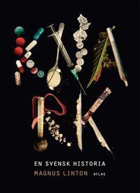 Knark: En svensk historia Magnus Linton