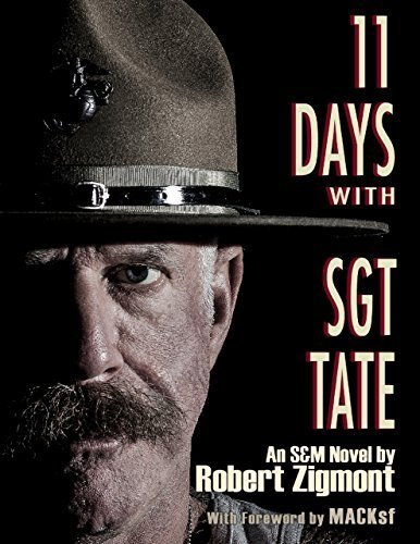 11 Days With Sgt. Tate  by  Robert Zigmont