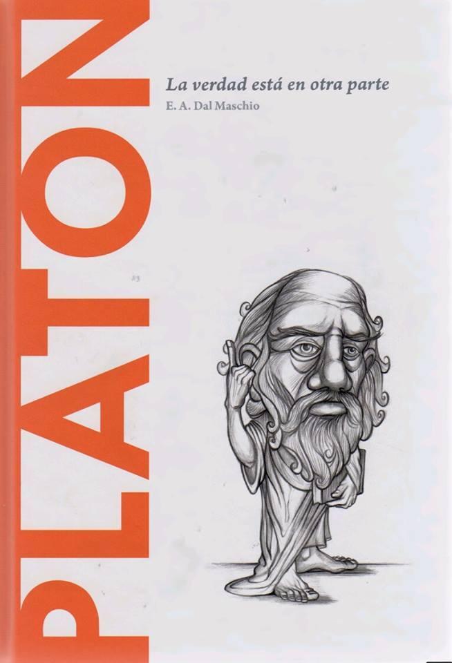 Platón: la verdad está en otra parte (Biblioteca Descubrir la Filosofía, #1) E. A. Dal Maschio