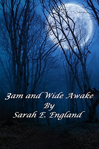 3am and Wide Awake: 25 Tales from the Dark Side...  by  Sarah England