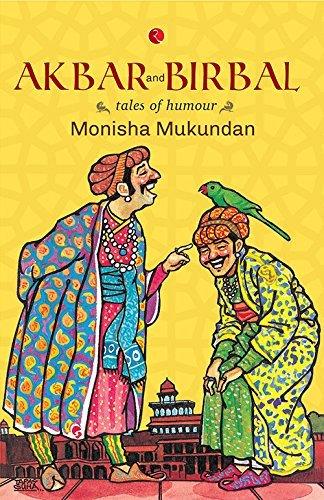 AKBAR AND BIRBAL: TALES OF HUMOUR  by  Monisha Mukundan