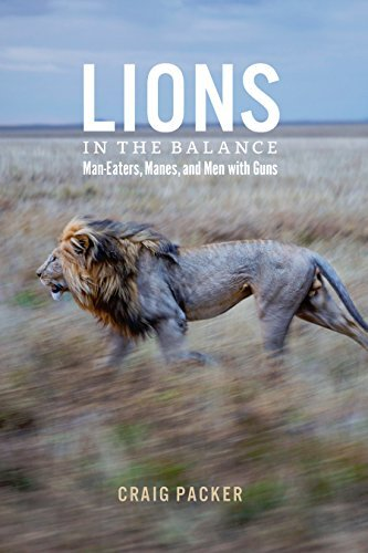 Lions in the Balance: Man-Eaters, Manes, and Men with Guns  by  Craig Packer