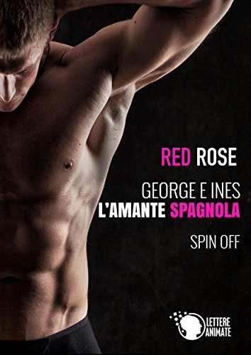 George e Ines - Lamante spagnola  by  Red Rose