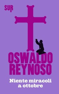 Niente miracoli a ottobre  by  Oswaldo Reynoso
