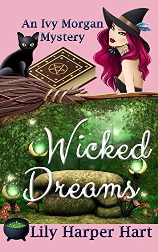 Wicked Dreams (An Ivy Morgan Mystery #2)  by  Lily Harper Hart